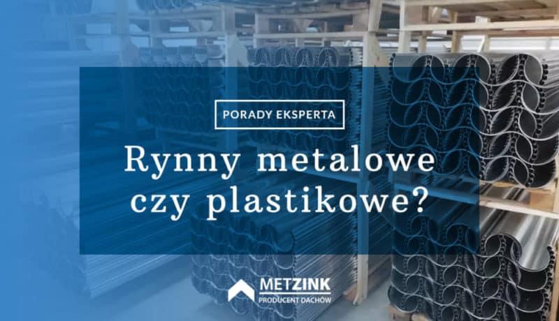 Rynny metalowe czy plastikowe na dach